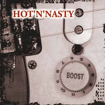 Hot and Nasty CD: Boost